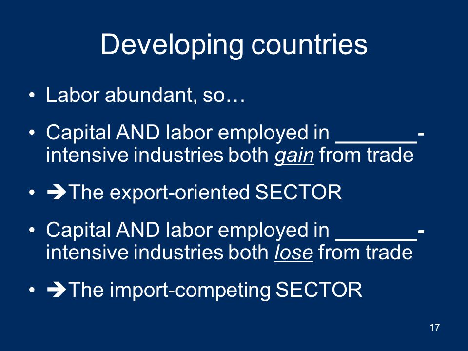 Developing countries Labor abundant, so…