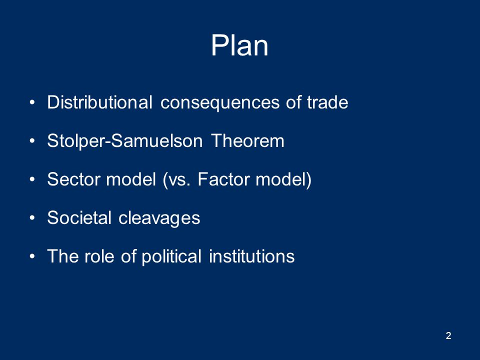Plan Distributional consequences of trade Stolper-Samuelson Theorem