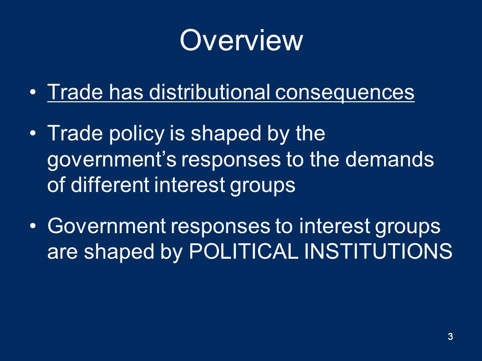 Overview Trade has distributional consequences