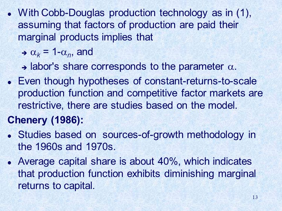 With Cobb-Douglas production technology as in (1), assuming that factors of production are paid their marginal products implies that