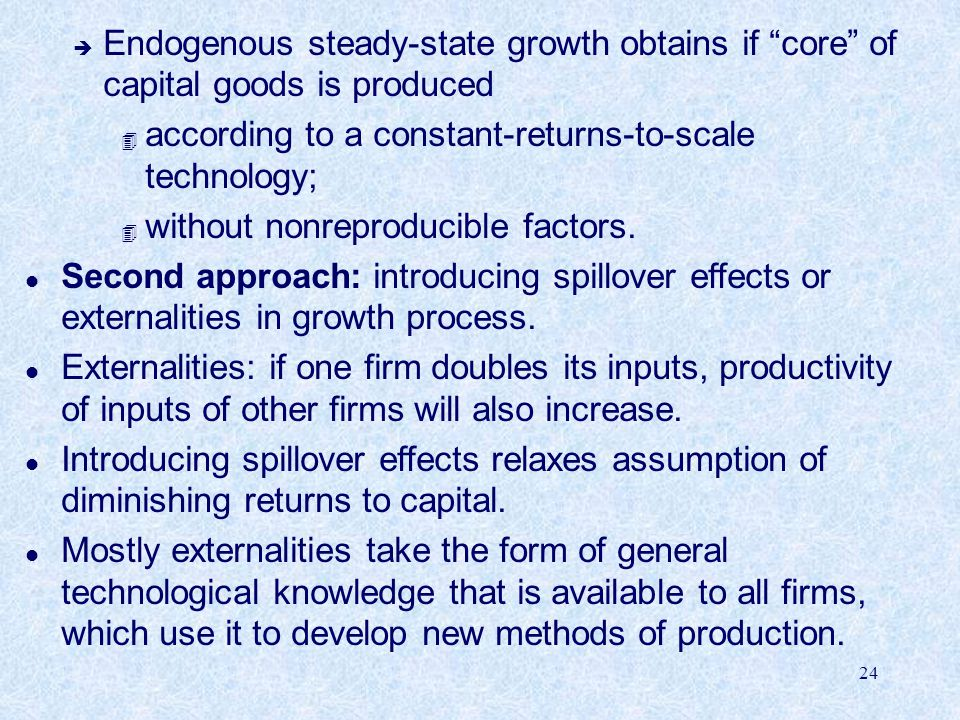 Endogenous steady-state growth obtains if core of capital goods is produced
