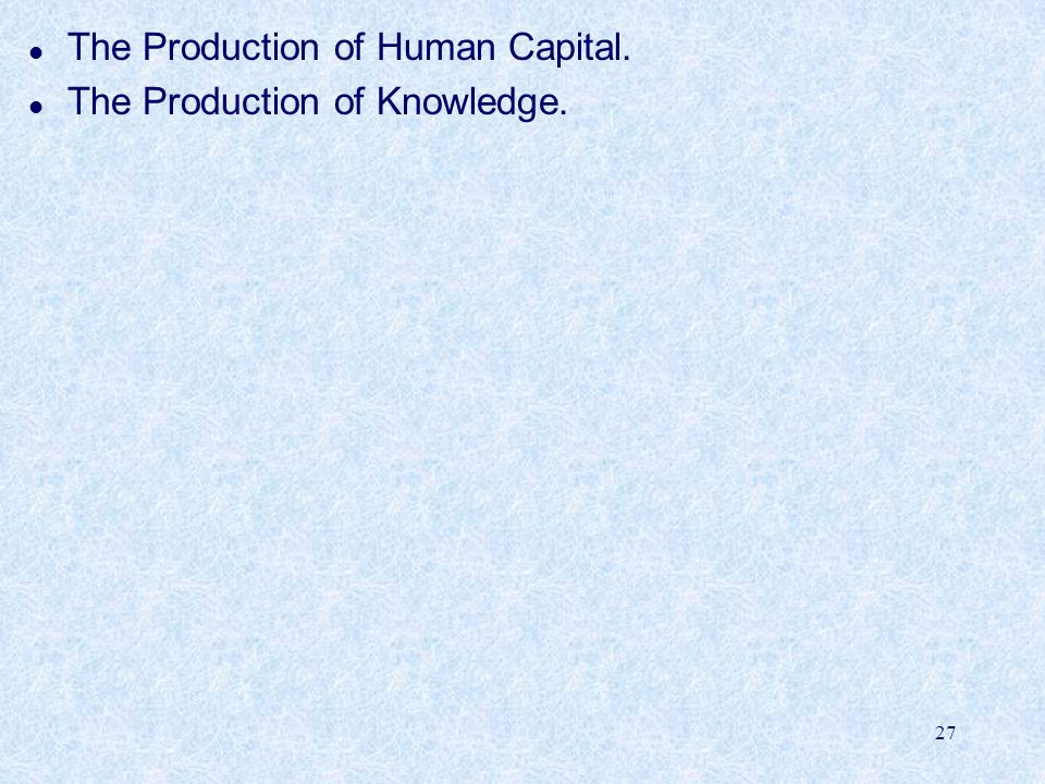 The Production of Human Capital.