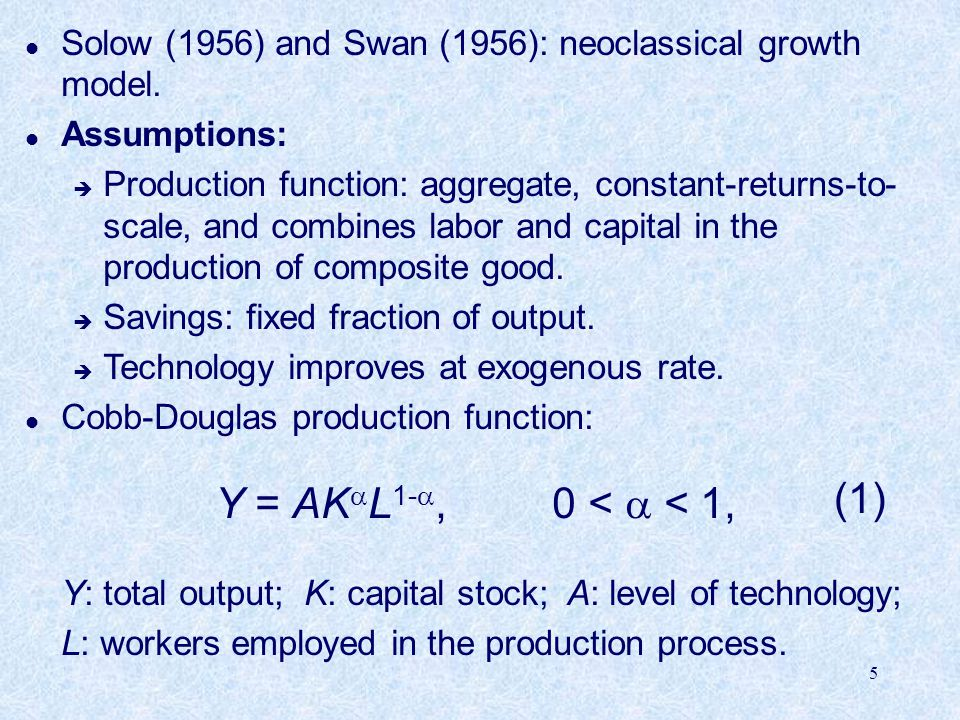 Solow (1956) and Swan (1956): neoclassical growth model.