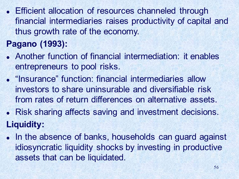 Efficient allocation of resources channeled through financial intermediaries raises productivity of capital and thus growth rate of the economy.