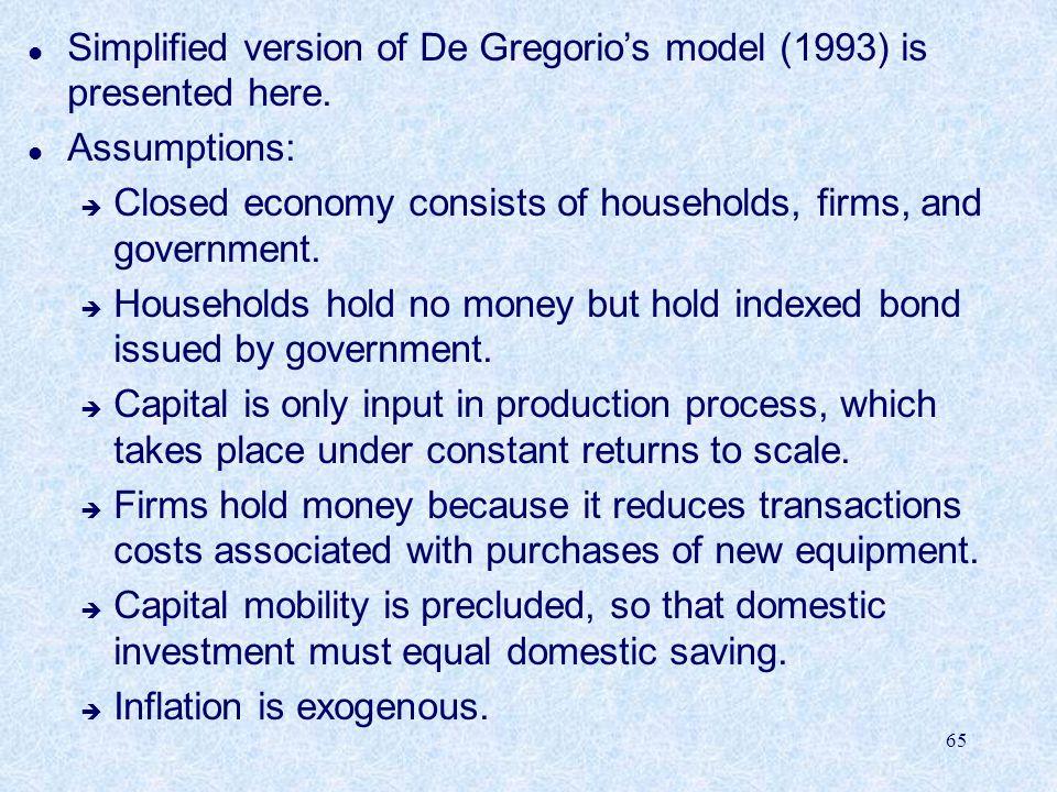 Simplified version of De Gregorio's model (1993) is presented here.
