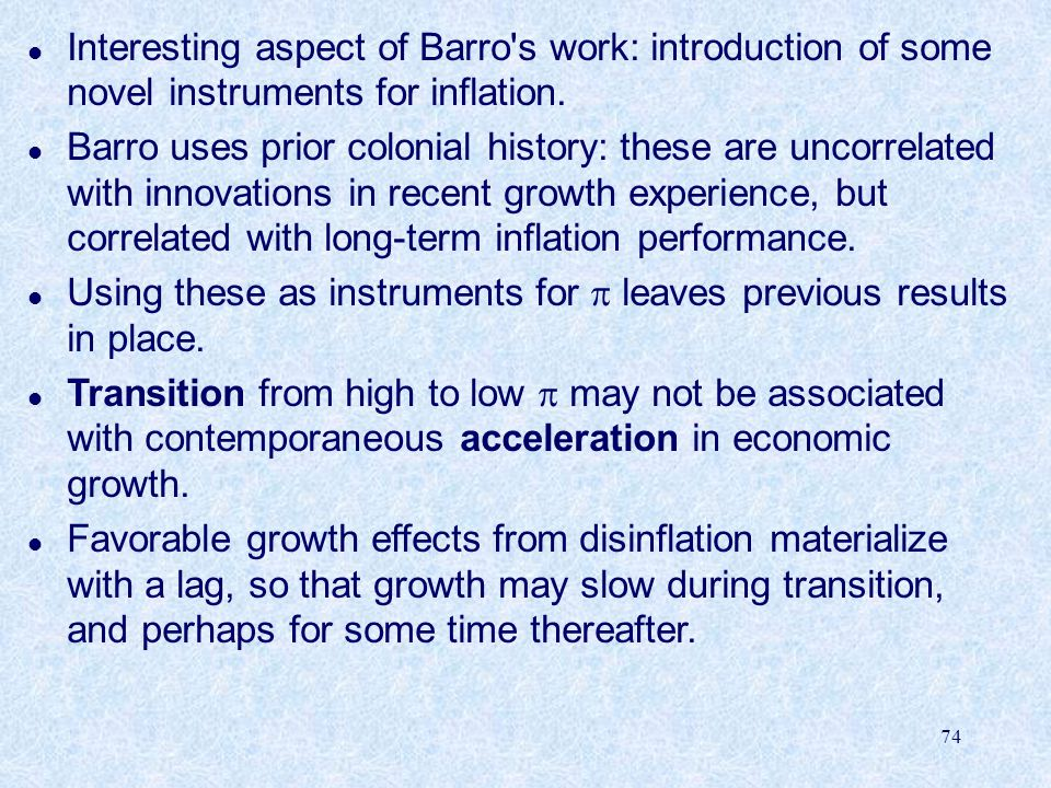 Interesting aspect of Barro s work: introduction of some novel instruments for inflation.