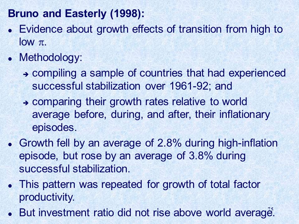 Bruno and Easterly (1998): Evidence about growth effects of transition from high to low . Methodology: