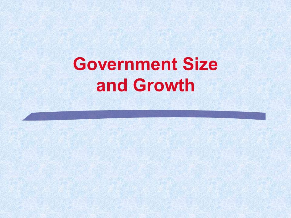 Government Size and Growth