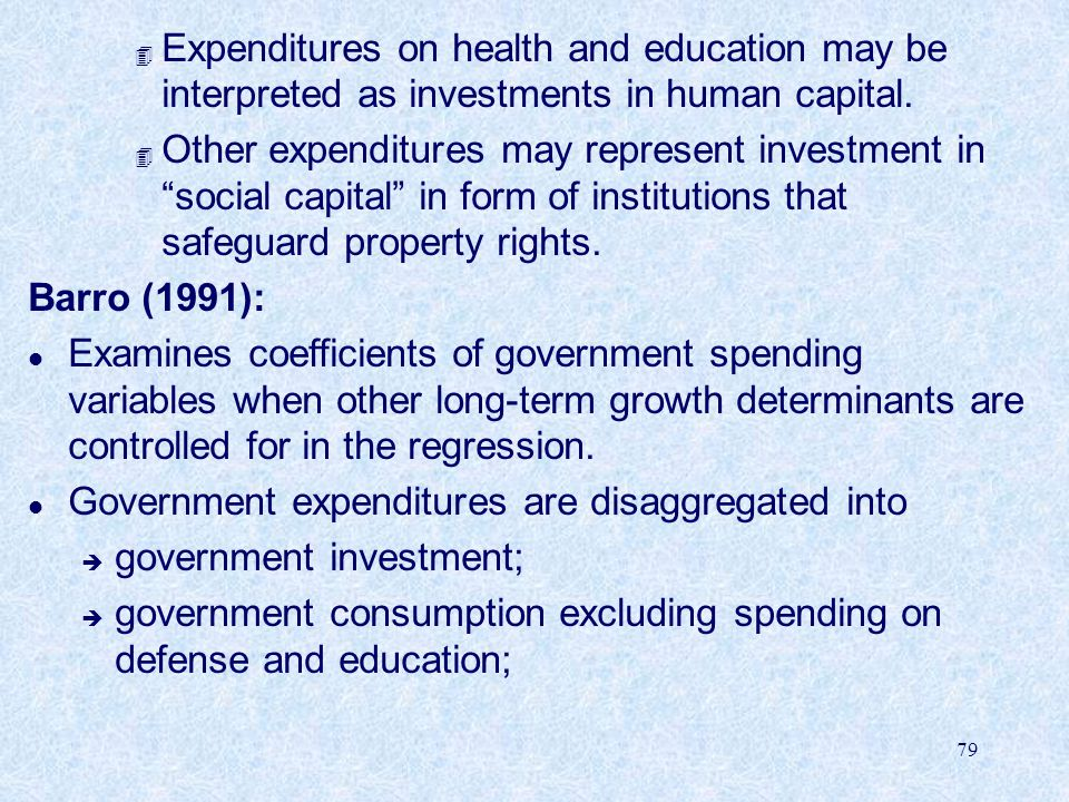 Expenditures on health and education may be interpreted as investments in human capital.