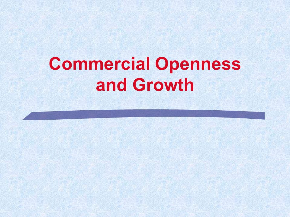 Commercial Openness and Growth