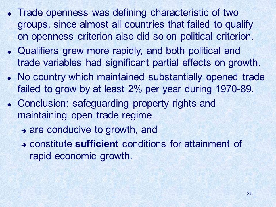 Trade openness was defining characteristic of two groups, since almost all countries that failed to qualify on openness criterion also did so on political criterion.