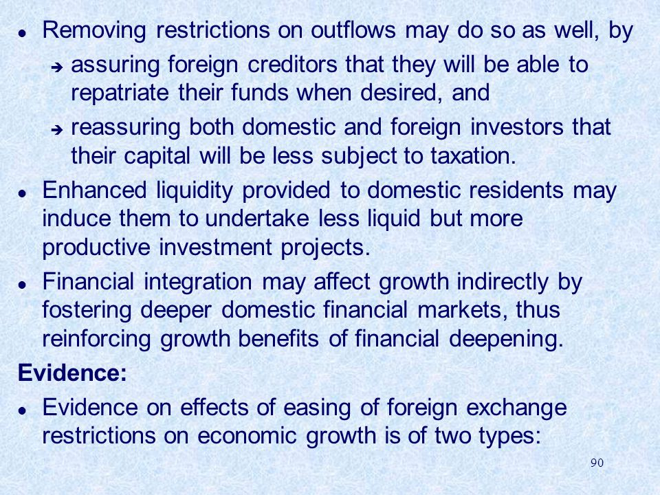 Removing restrictions on outflows may do so as well, by