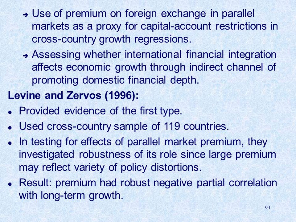 Use of premium on foreign exchange in parallel markets as a proxy for capital-account restrictions in cross-country growth regressions.
