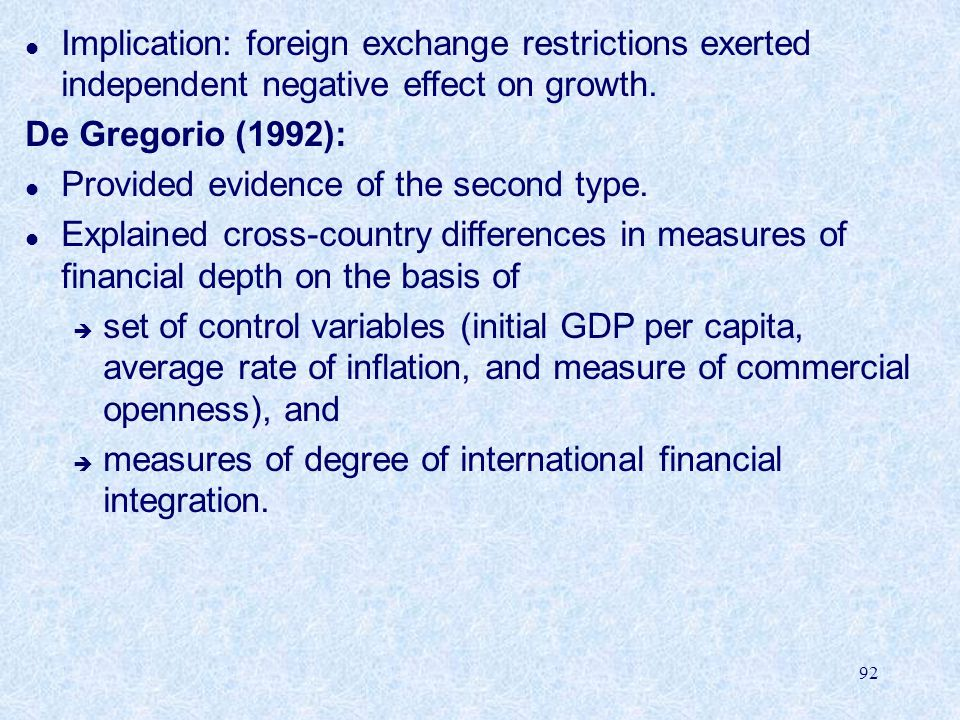 Implication: foreign exchange restrictions exerted independent negative effect on growth.