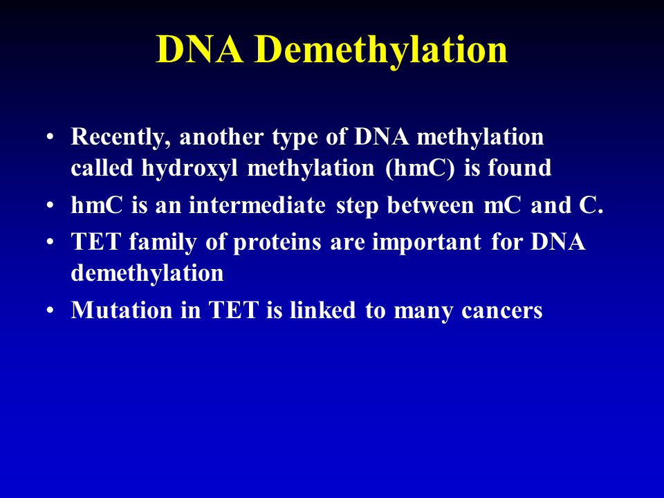 DNA Demethylation Recently, another type of DNA methylation called hydroxyl methylation (hmC) is found.