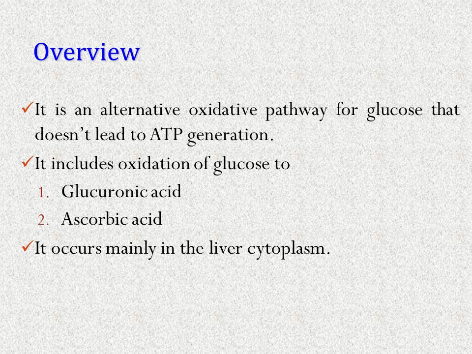 Overview It is an alternative oxidative pathway for glucose that doesn't lead to ATP generation. It includes oxidation of glucose to.