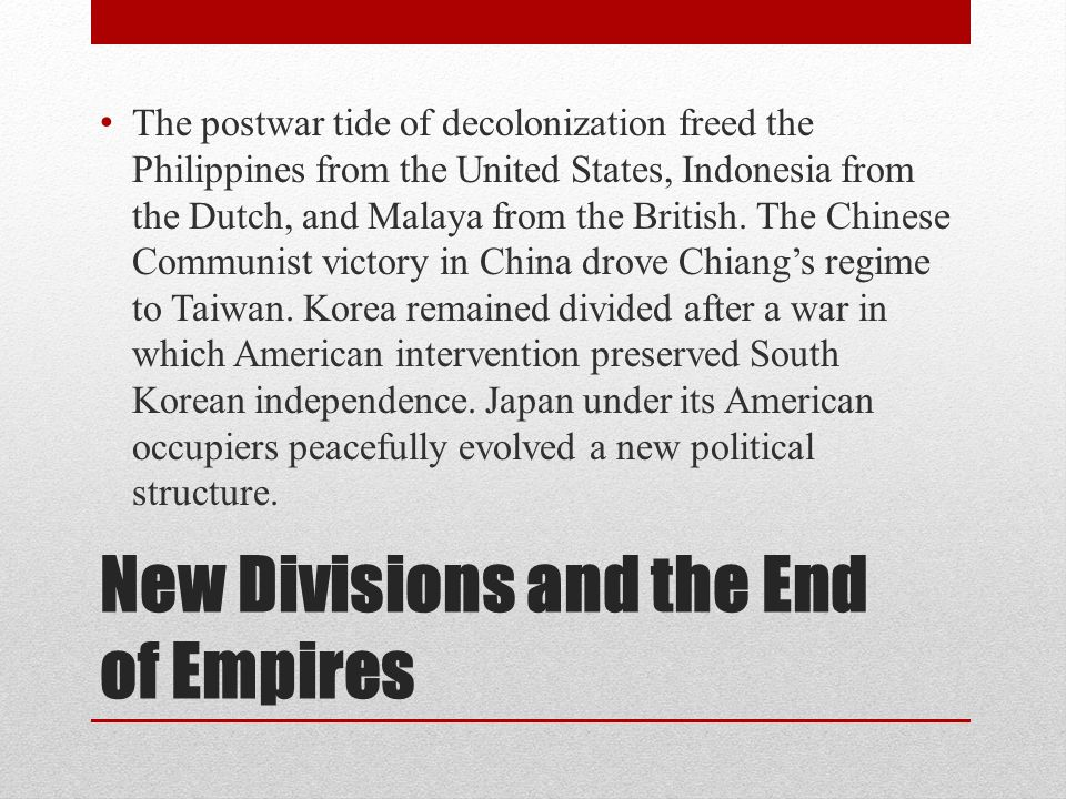 New Divisions and the End of Empires