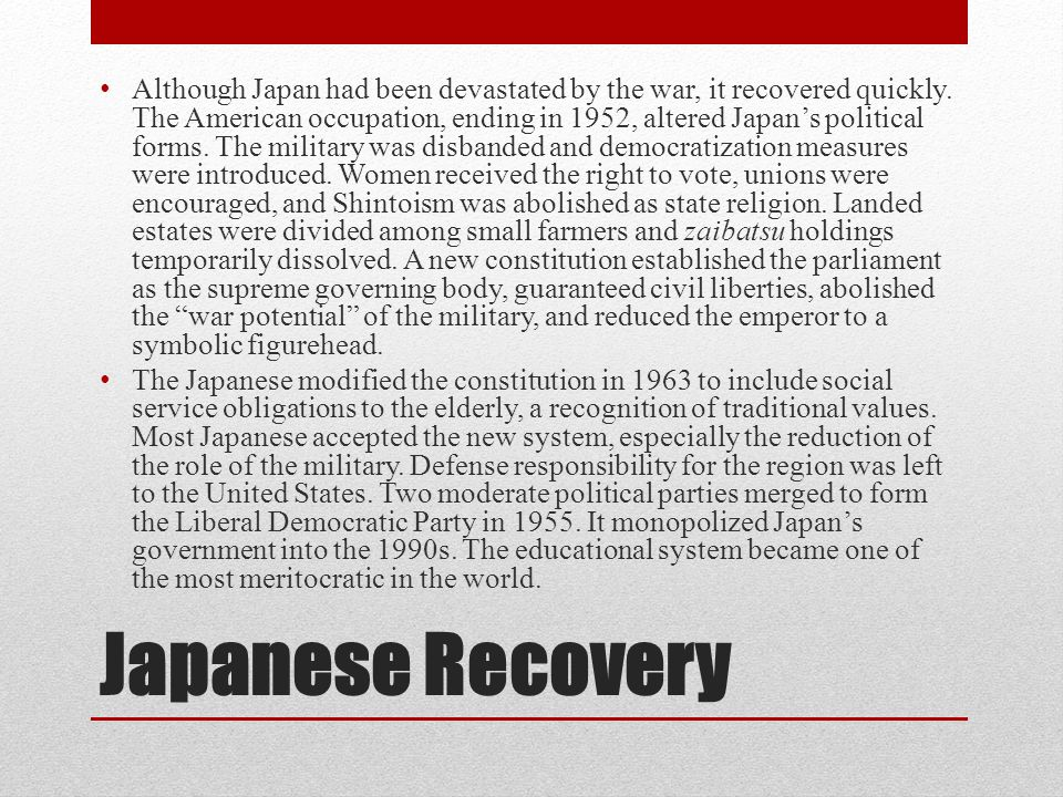 Although Japan had been devastated by the war, it recovered quickly