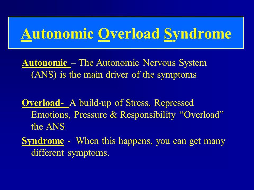 Autonomic Overload Syndrome