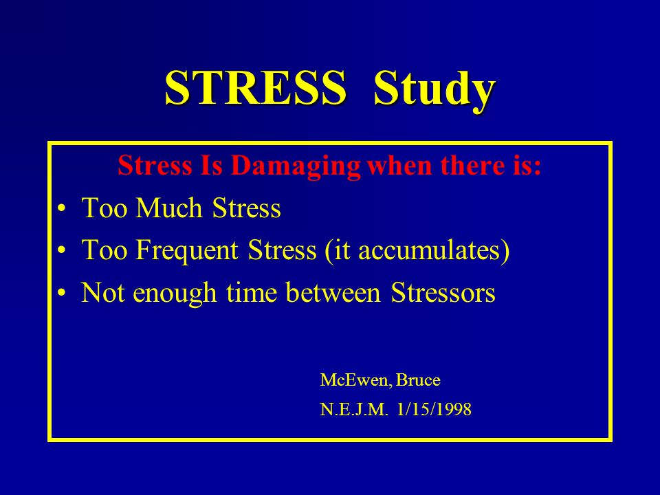 Stress Is Damaging when there is: