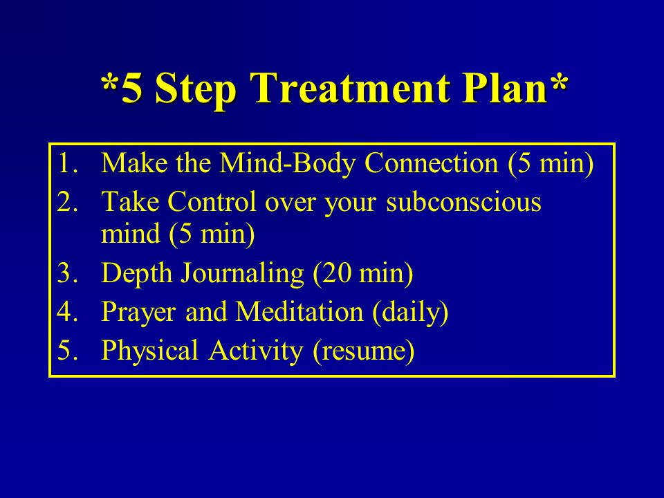 *5 Step Treatment Plan* Make the Mind-Body Connection (5 min)