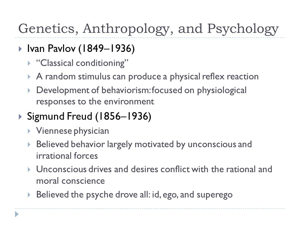 Genetics, Anthropology, and Psychology