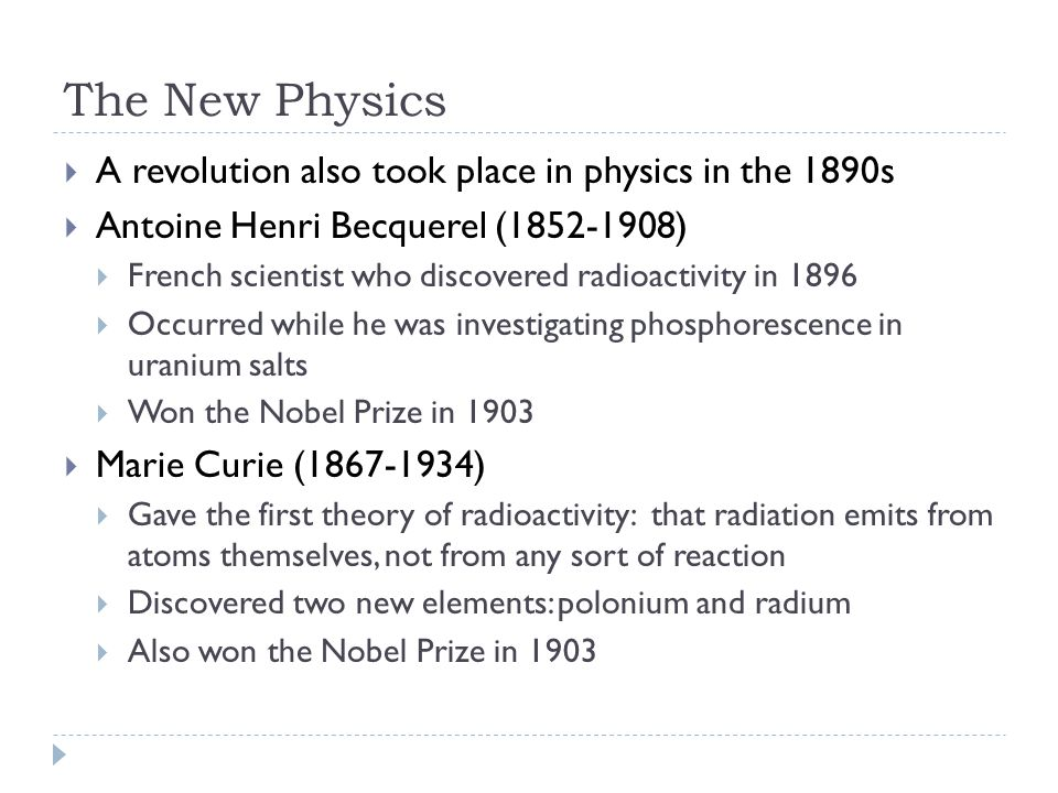 The New Physics A revolution also took place in physics in the 1890s