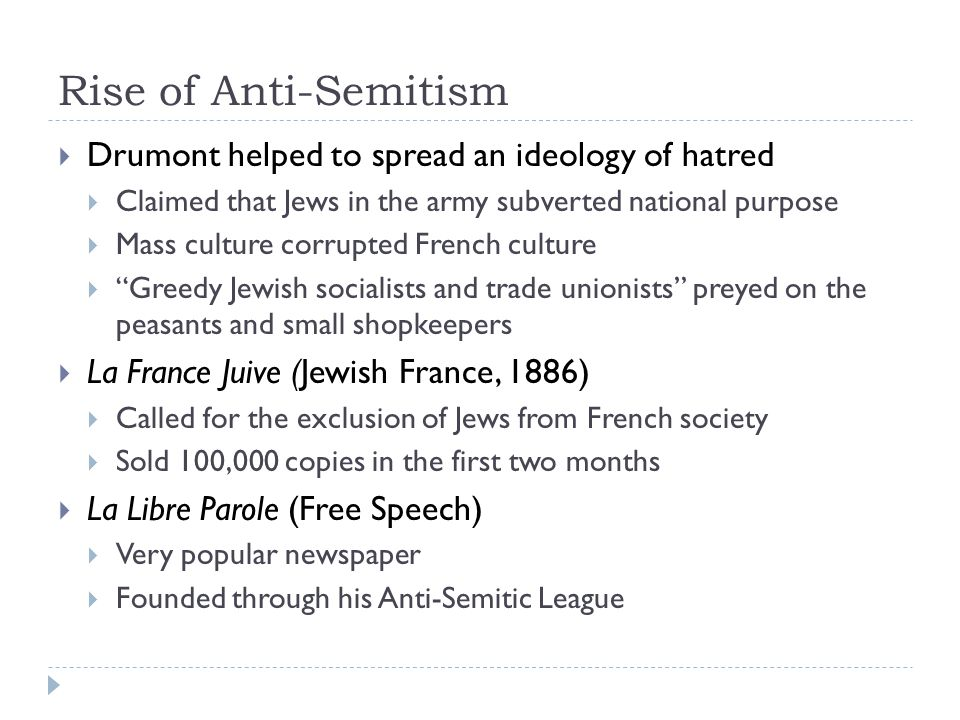 Rise of Anti-Semitism Drumont helped to spread an ideology of hatred