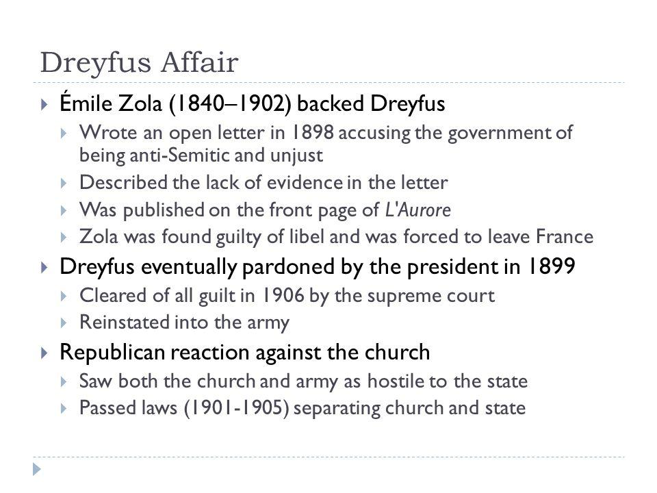Dreyfus Affair Émile Zola (1840–1902) backed Dreyfus