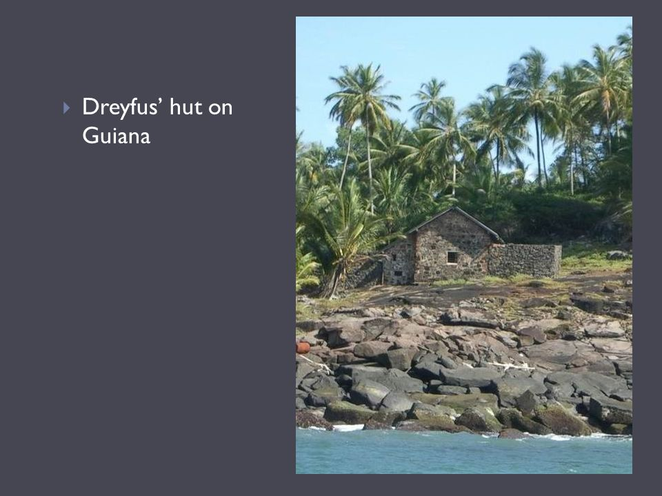 Dreyfus' hut on Guiana