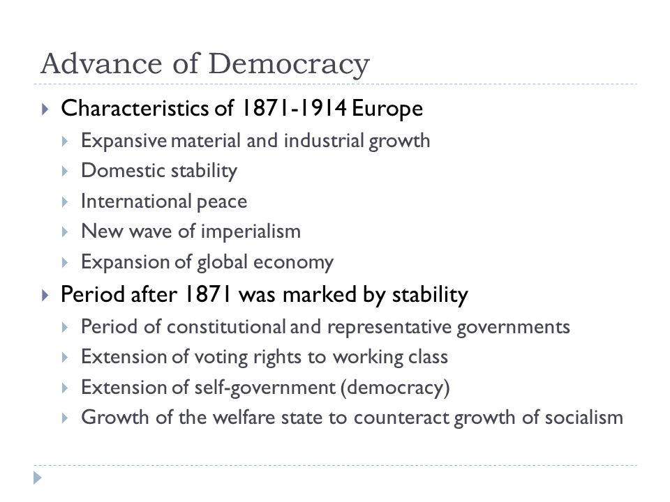 Advance of Democracy Characteristics of 1871-1914 Europe