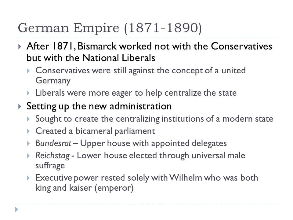 German Empire (1871-1890) After 1871, Bismarck worked not with the Conservatives but with the National Liberals.