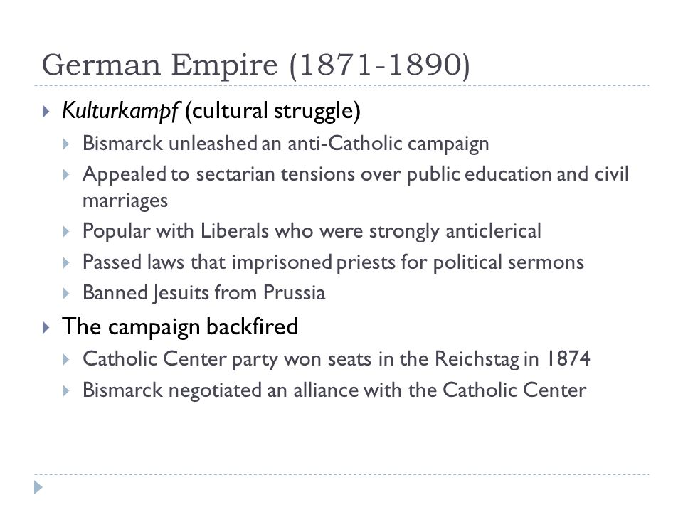 German Empire (1871-1890) Kulturkampf (cultural struggle)
