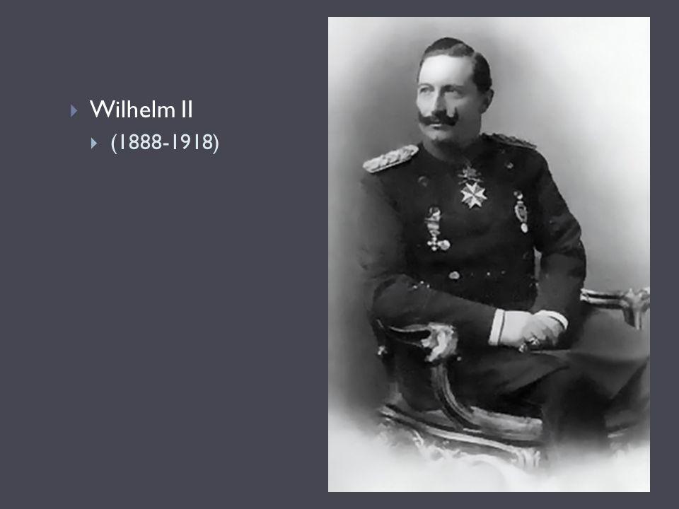 Wilhelm II (1888-1918)