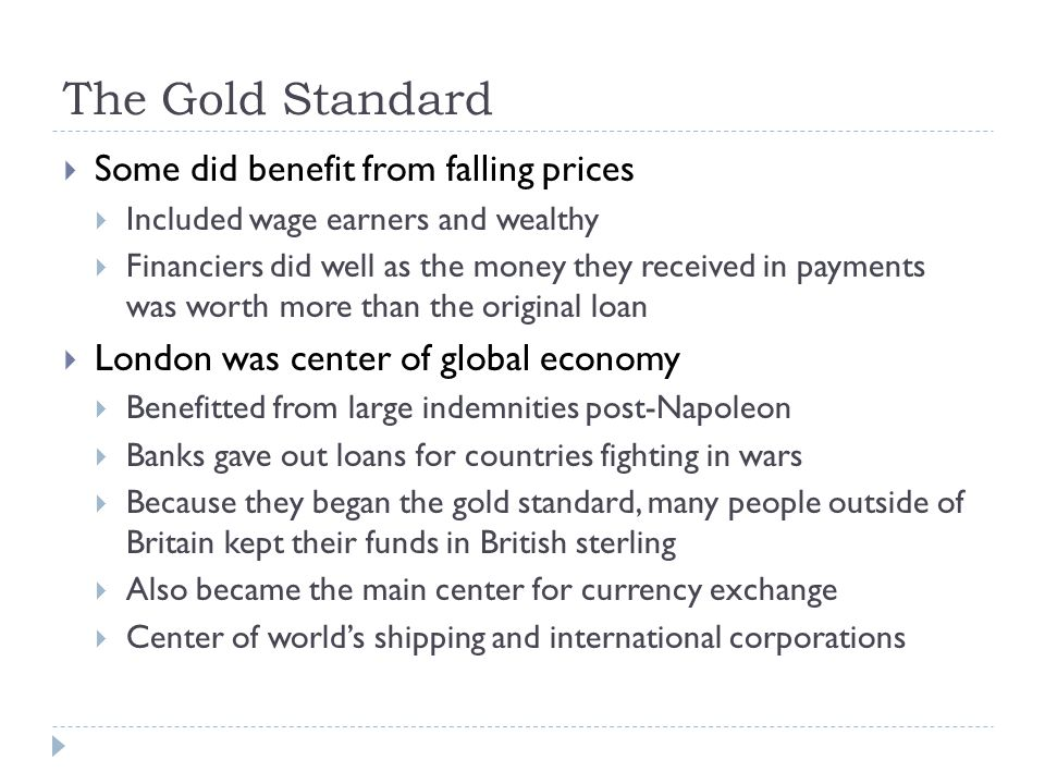 The Gold Standard Some did benefit from falling prices