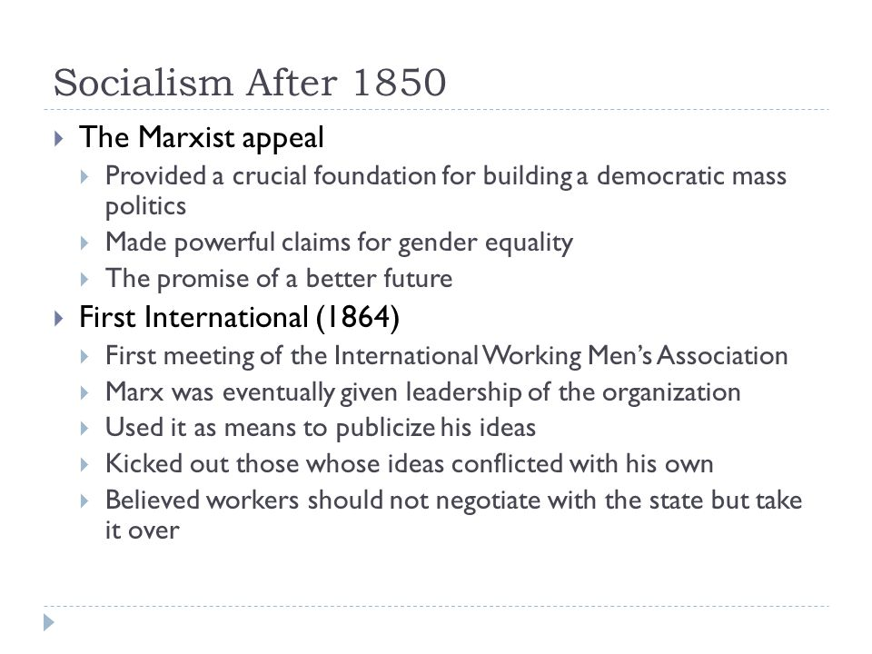 Socialism After 1850 The Marxist appeal First International (1864)