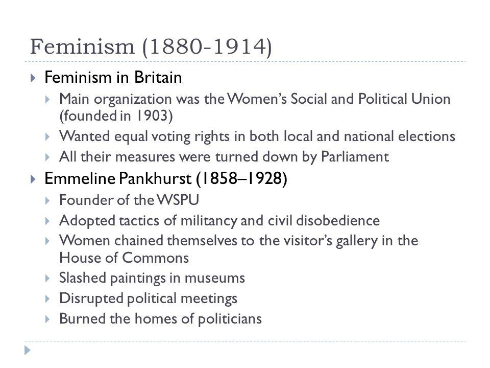 Feminism (1880-1914) Feminism in Britain