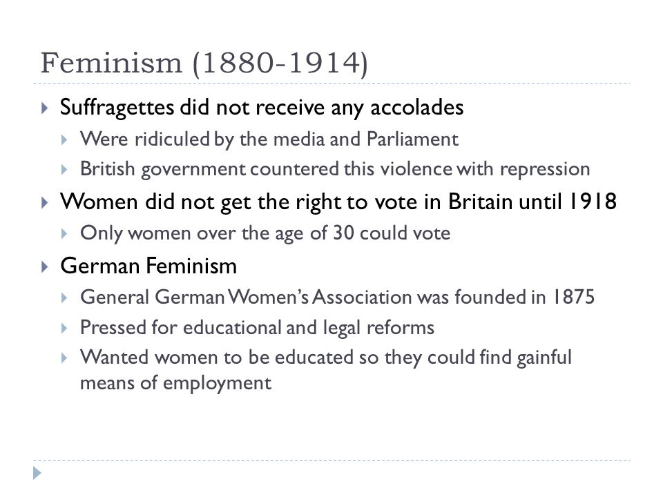 Feminism (1880-1914) Suffragettes did not receive any accolades