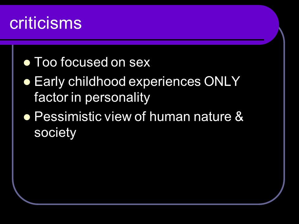 criticisms Too focused on sex