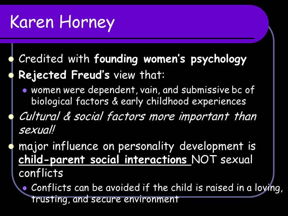 Karen Horney Credited with founding women's psychology