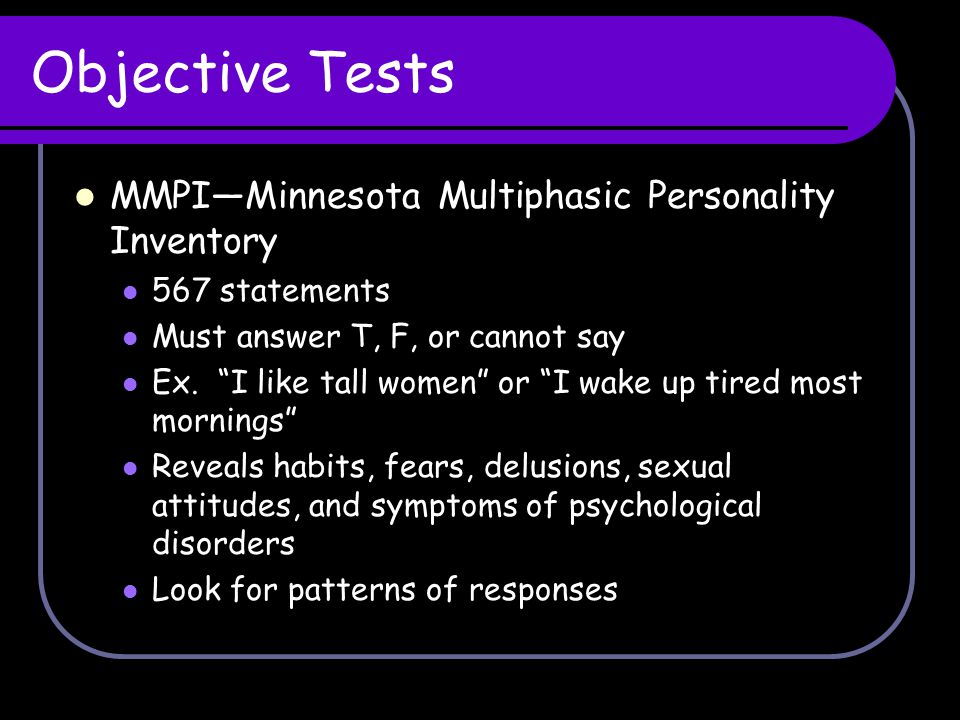 Objective Tests MMPI—Minnesota Multiphasic Personality Inventory