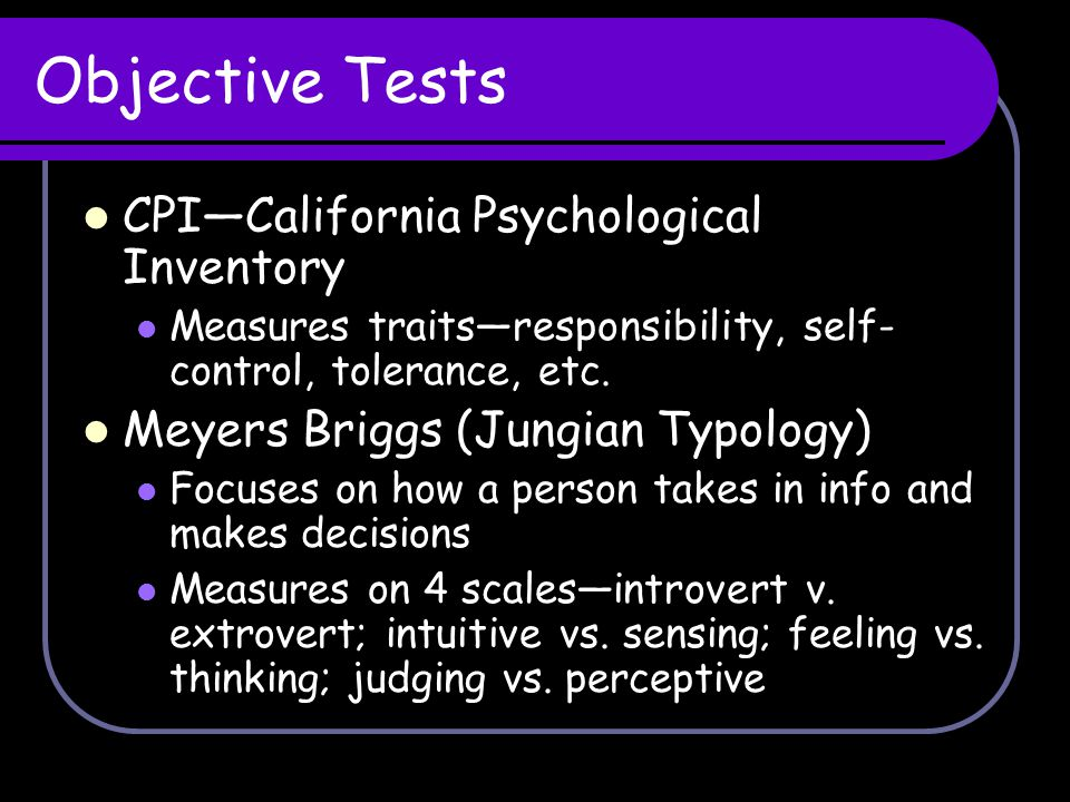 Objective Tests CPI—California Psychological Inventory
