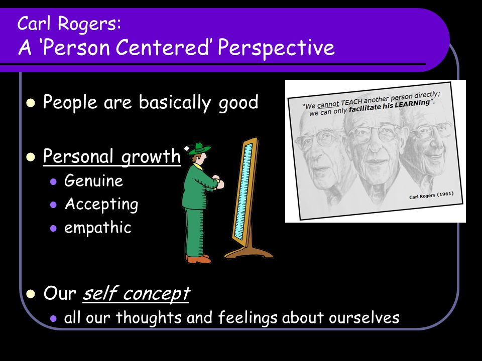 Carl Rogers: A 'Person Centered' Perspective