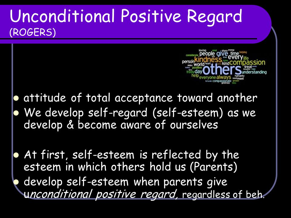 Unconditional Positive Regard (ROGERS)