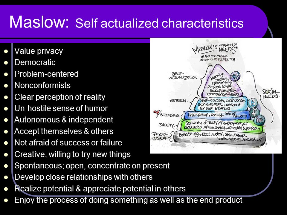 Maslow: Self actualized characteristics