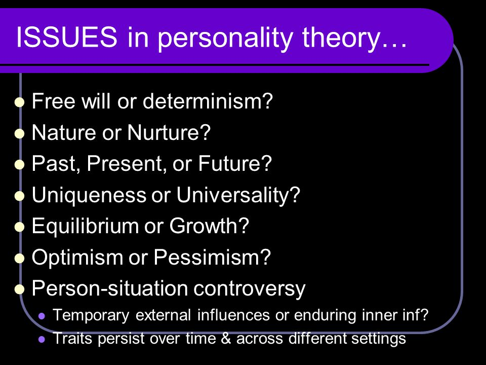 ISSUES in personality theory…