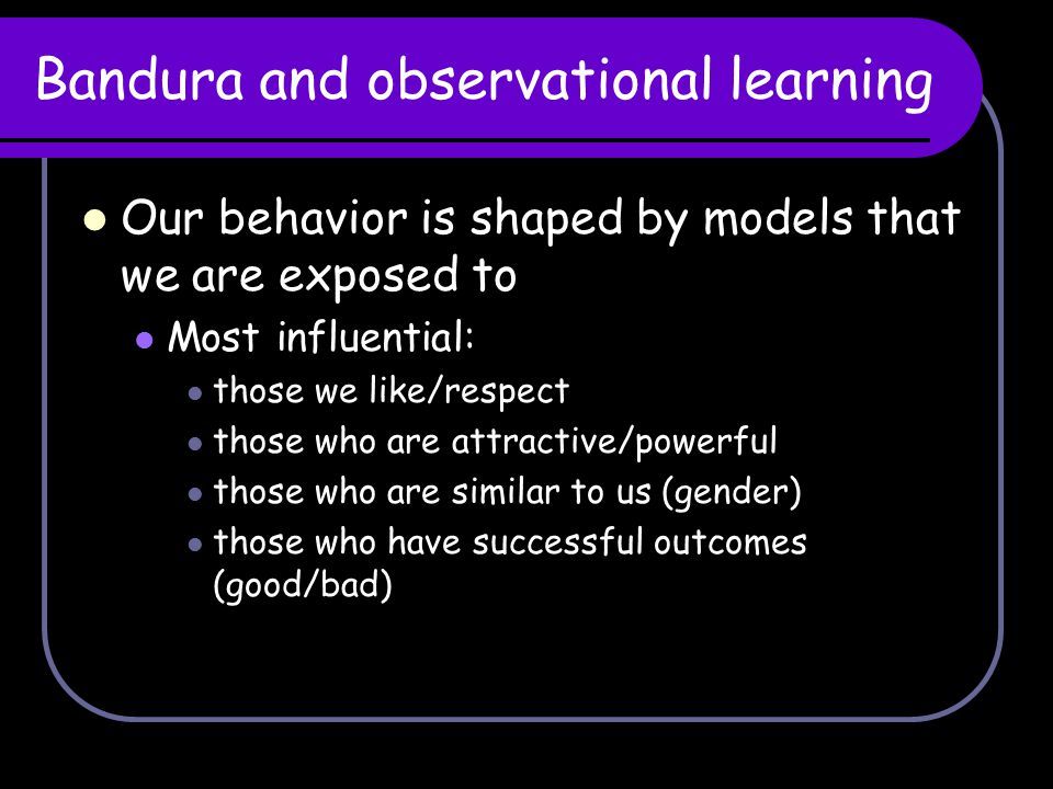 Bandura and observational learning