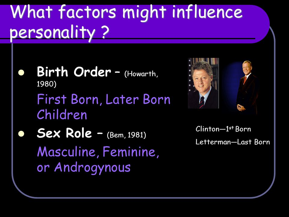 What factors might influence personality