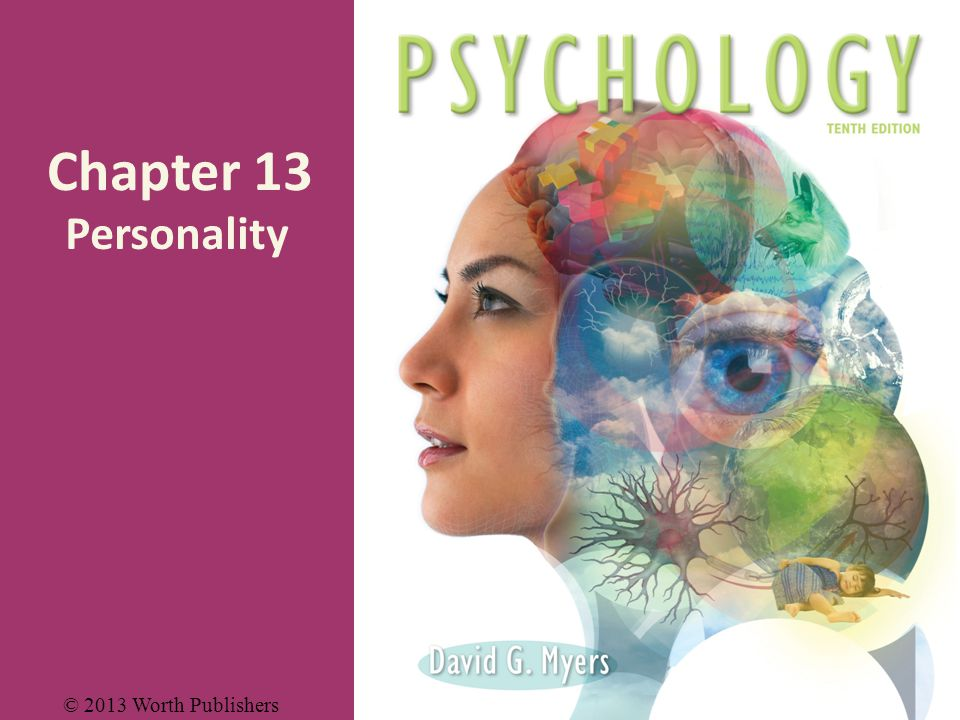Chapter 13 Personality © 2013 Worth Publishers