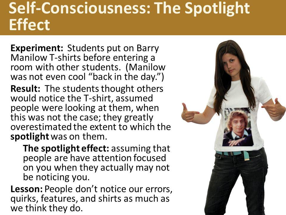 Self-Consciousness: The Spotlight Effect